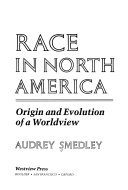 race in north america origin and evolution of a worldview